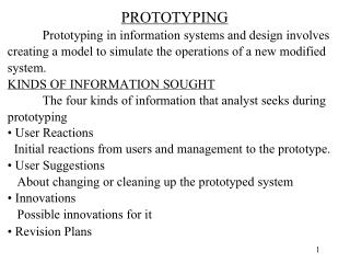 PROTOTYPING Prototyping in information systems and design involves