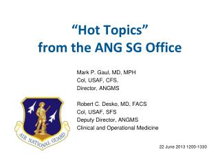 """Hot Topics""  from the ANG SG Office"