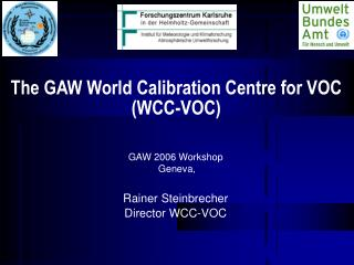 The GAW World Calibration Centre for VOC  (WCC-VOC)