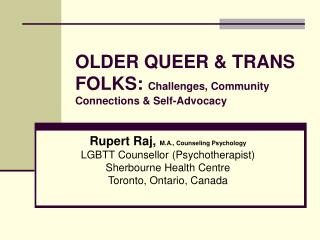 OLDER QUEER & TRANS FOLKS:  Challenges, Community Connections & Self-Advocacy