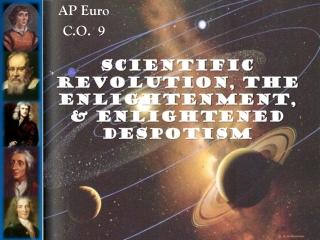 SCIENTIFIC REVOLUTION, THE ENLIGHTENMENT, & ENLIGHTENED DESPOTISM