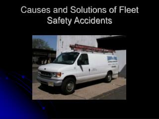 Causes and Solutions of Fleet Safety Accidents