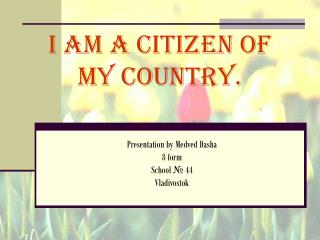I am a citizen of my country.