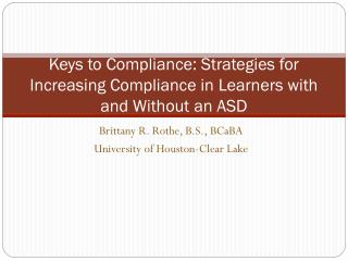 Keys to Compliance: Strategies for Increasing Compliance in Learners with and Without an ASD