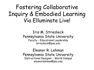 Fostering Collaborative Inquiry & Embodied Learning Via Elluminate Live!