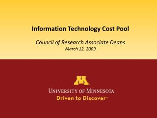 Information Technology Cost Pool Council of Research Associate Deans March 12, 2009