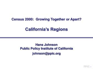 Census 2000:  Growing Together or Apart?  California's Regions