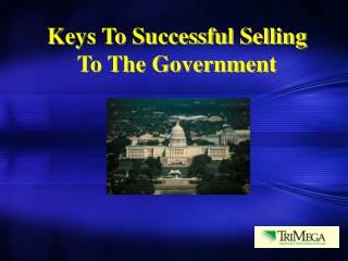 Keys To Successful Selling To The Government