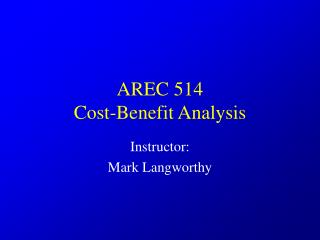 AREC 514  Cost-Benefit Analysis