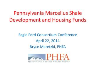 Pennsylvania Marcellus Shale Development and Housing Funds