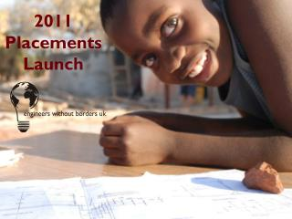 2011 Placements Launch