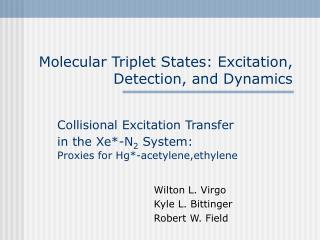 Molecular Triplet States: Excitation, Detection, and Dynamics