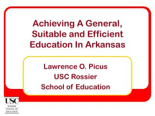 Achieving A General,  Suitable and Efficient Education In Arkansas