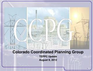 Colorado Coordinated Planning Group TEPPC Update August 9, 2012