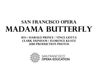 San Francisco Opera's 2010-2011 Season - Production photo for  Madama Butterfly .