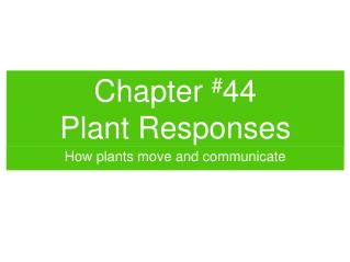 Chapter  # 44 Plant Responses