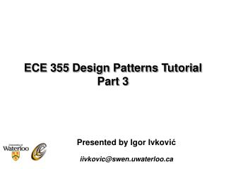 ECE 355 Design Patterns Tutorial  Part 3