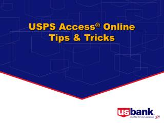 USPS Access ®  Online  Tips & Tricks