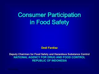 Consumer Participation  in Food Safety  Dedi Fardiaz