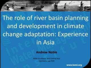 The role of river basin planning and development in climate change adaptation: Experience in Asia