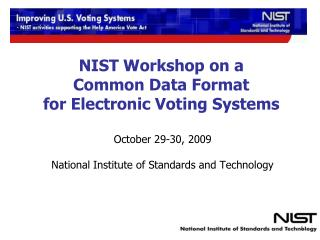 NIST Workshop on a Common Data Format  for Electronic Voting Systems