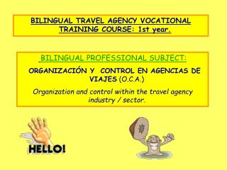 BILINGUAL TRAVEL AGENCY VOCATIONAL TRAINING COURSE: 1st year.