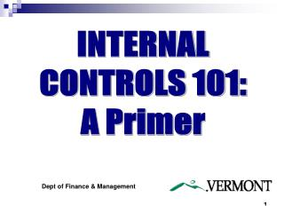 INTERNAL CONTROLS 101: A Primer