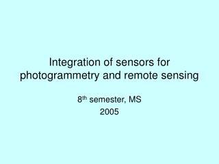 Integration of sensors for photogrammetry and remote sensing