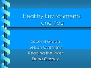 Healthy Environments  and You