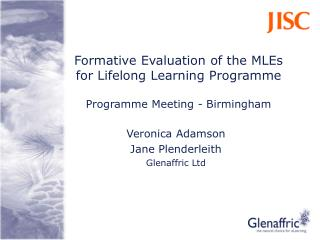Formative Evaluation of the MLEs for Lifelong Learning Programme Programme Meeting - Birmingham