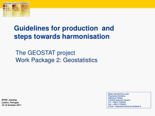 Guidelines for production  and  steps towards harmonisation