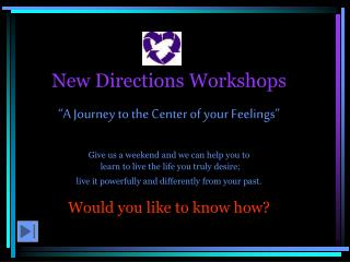 New Directions Workshops