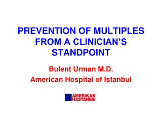 PREVENTION OF MULTIPLES FROM A CLINICIAN'S STANDPOINT