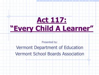"Act 117:  ""Every Child A Learner"""