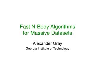 Fast N-Body Algorithms for Massive Datasets