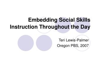 Embedding Social Skills Instruction Throughout the Day