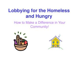 Lobbying for the Homeless and Hungry