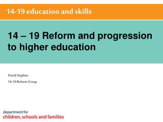 14 – 19 Reform and progression to higher education