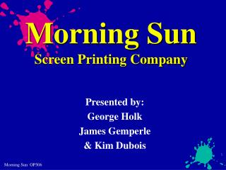 Morning Sun Screen Printing Company