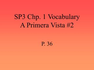 SP3 Chp. 1 Vocabulary A Primera Vista #2