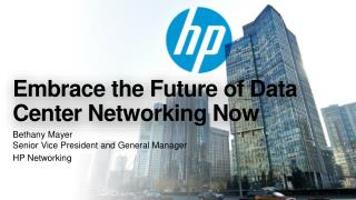 Embrace the Future of Data Center Networking Now