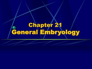 Chapter 21  General Embryology