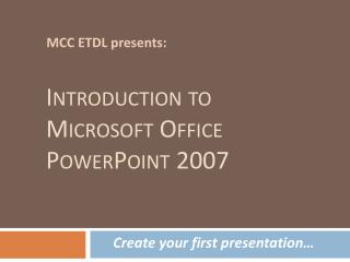Introduction to Microsoft Office  PowerPoint  2007