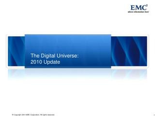 The Digital Universe: 2010 Update