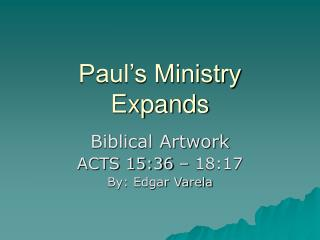 Paul's Ministry Expands