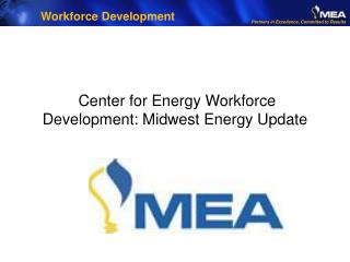 Center for Energy Workforce Development: Midwest Energy Update