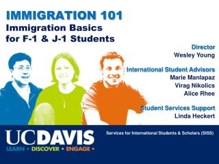 IMMIGRATION 101 Immigration Basics  for F-1 & J-1 Students