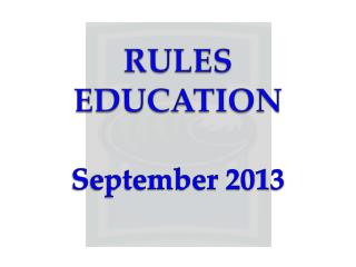 RULES EDUCATION