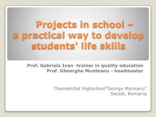 Projects in school –  a practical way to develop students' life skills