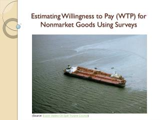 Estimating Willingness to Pay (WTP) for Nonmarket Goods Using Surveys